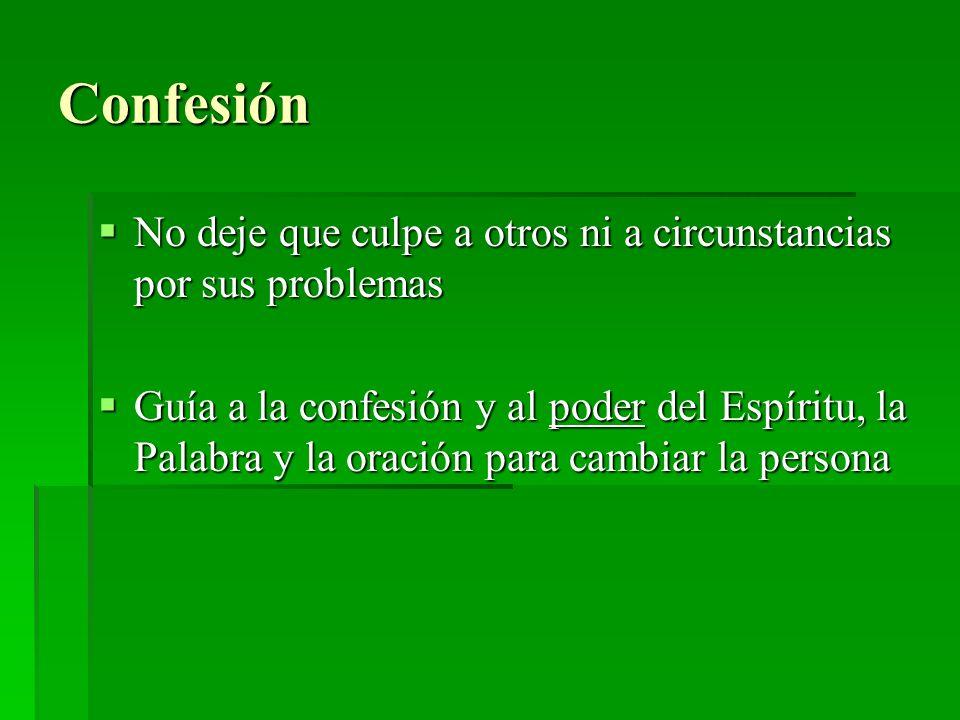 Confesión No deje que culpe a otros ni a circunstancias por sus problemas.