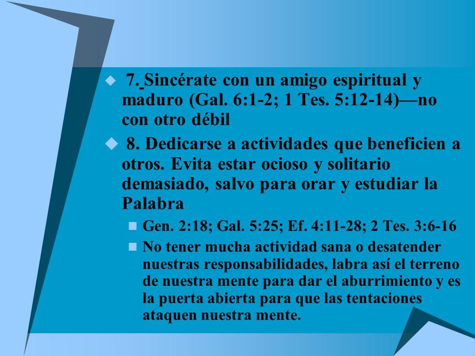 7. Sincérate con un amigo espiritual y maduro (Gal. 6:1-2; 1 Tes