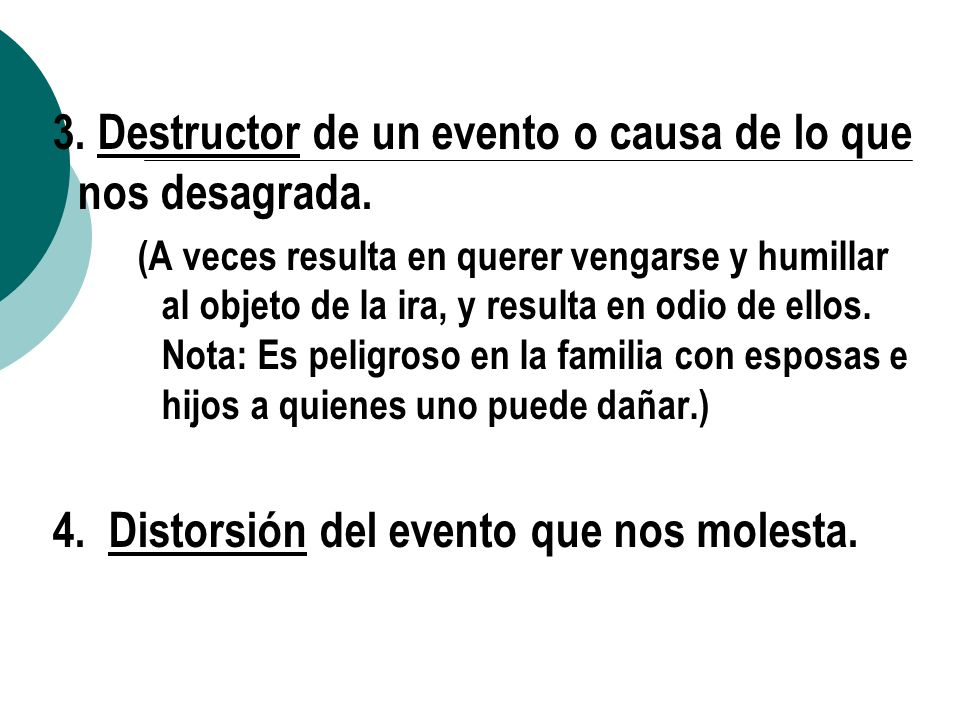 3. Destructor de un evento o causa de lo que nos desagrada.