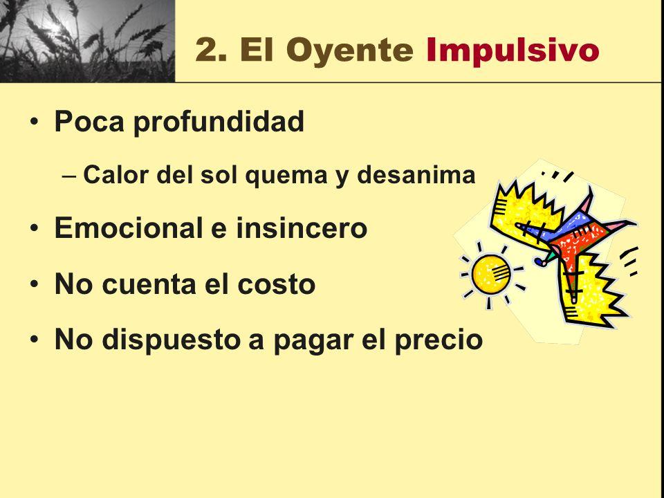 2. El Oyente Impulsivo Poca profundidad Emocional e insincero