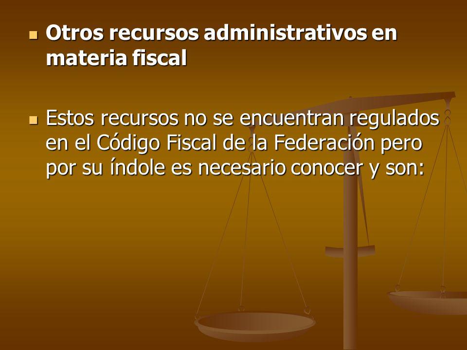 Otros recursos administrativos en materia fiscal
