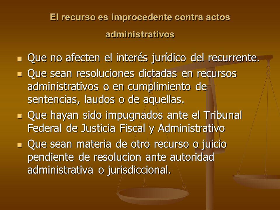 El recurso es improcedente contra actos administrativos
