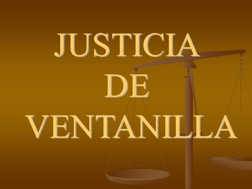 JUSTICIA DE VENTANILLA