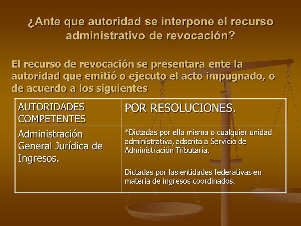 ¿Ante que autoridad se interpone el recurso administrativo de revocación