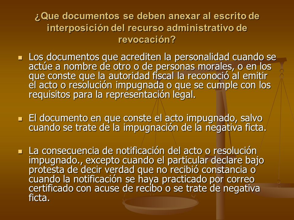 ¿Que documentos se deben anexar al escrito de interposición del recurso administrativo de revocación