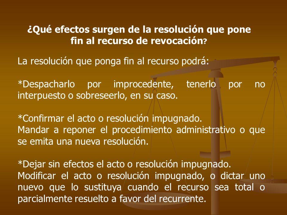 ¿Qué efectos surgen de la resolución que pone fin al recurso de revocación