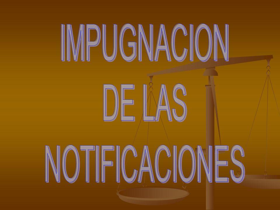IMPUGNACION DE LAS NOTIFICACIONES
