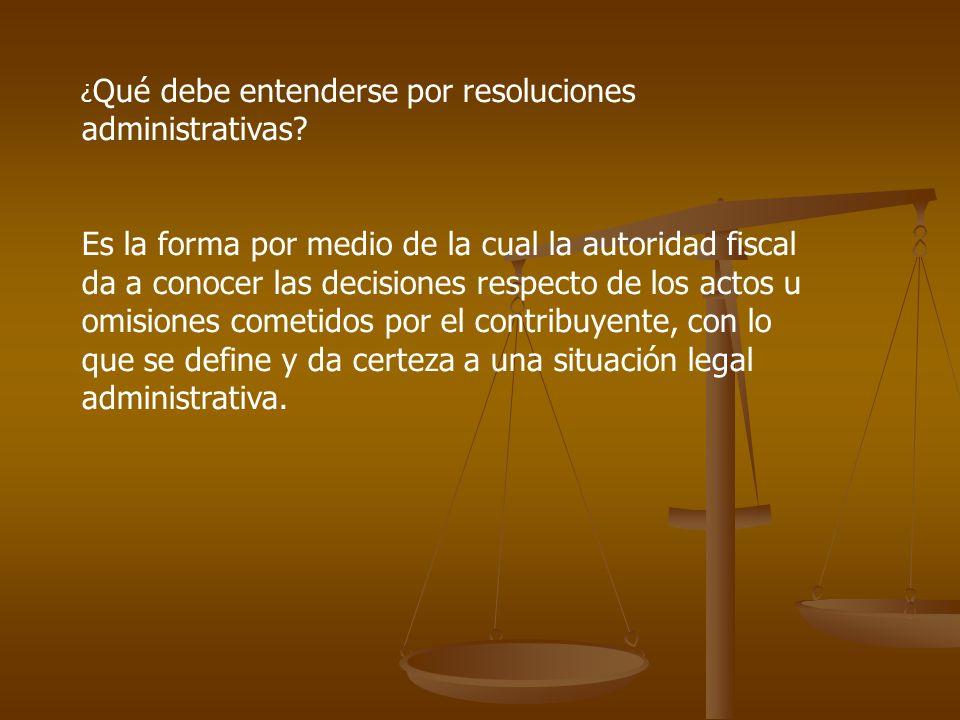 ¿Qué debe entenderse por resoluciones administrativas