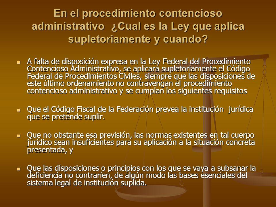En el procedimiento contencioso administrativo ¿Cual es la Ley que aplica supletoriamente y cuando