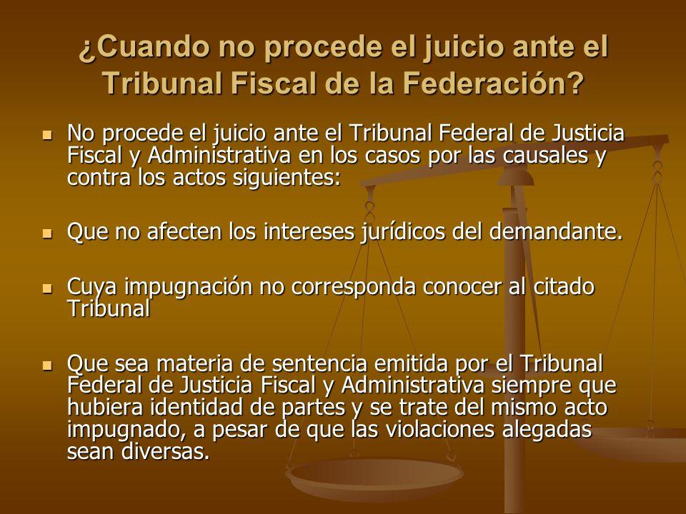 ¿Cuando no procede el juicio ante el Tribunal Fiscal de la Federación