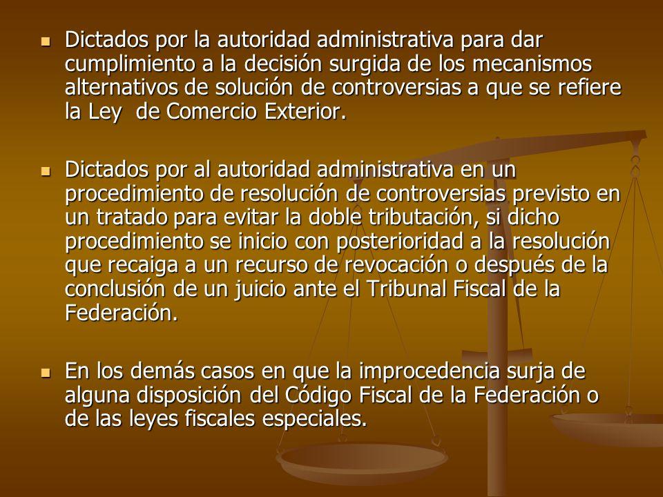 Dictados por la autoridad administrativa para dar cumplimiento a la decisión surgida de los mecanismos alternativos de solución de controversias a que se refiere la Ley de Comercio Exterior.