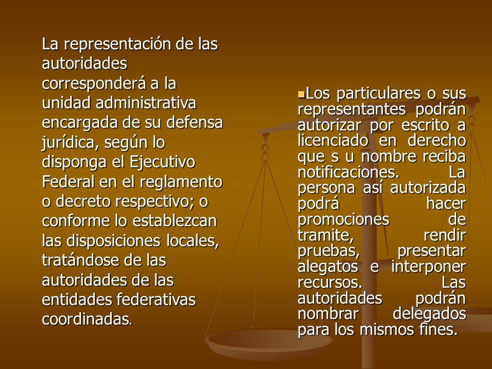 La representación de las autoridades corresponderá a la unidad administrativa encargada de su defensa jurídica, según lo disponga el Ejecutivo Federal en el reglamento o decreto respectivo; o conforme lo establezcan las disposiciones locales, tratándose de las autoridades de las entidades federativas coordinadas.