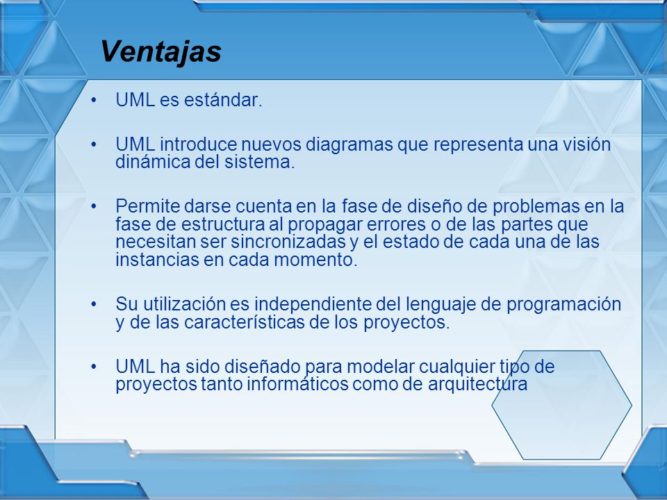 Ventajas UML es estándar.