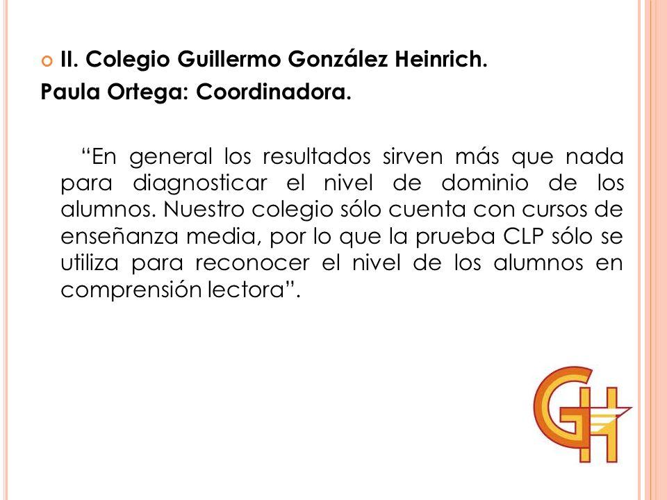II. Colegio Guillermo González Heinrich.