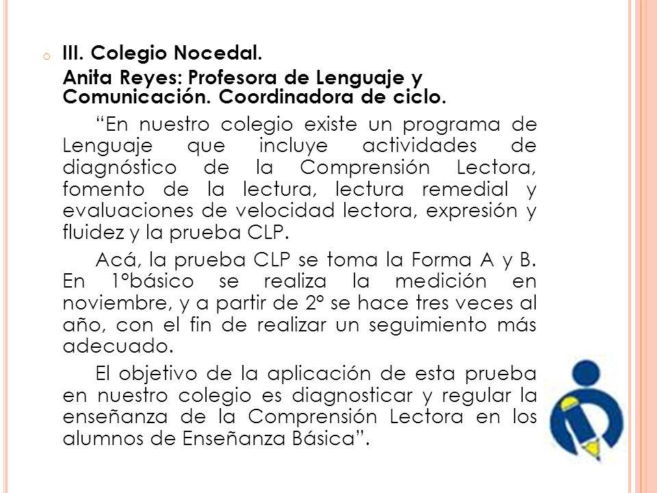 III. Colegio Nocedal. Anita Reyes: Profesora de Lenguaje y Comunicación. Coordinadora de ciclo.
