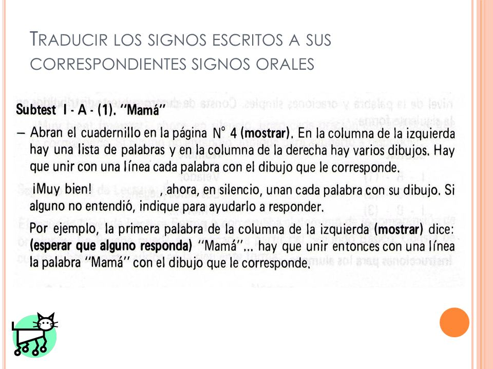 Traducir los signos escritos a sus correspondientes signos orales