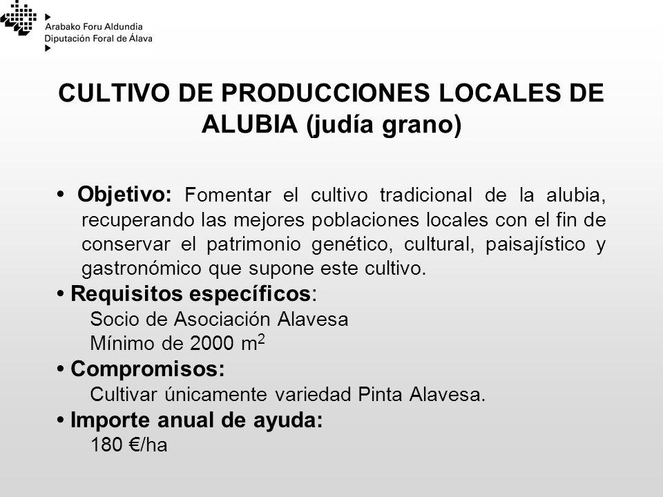 CULTIVO DE PRODUCCIONES LOCALES DE ALUBIA (judía grano)