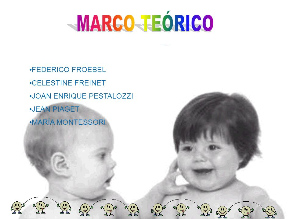 MARCO TEÓRICO FEDERICO FROEBEL CELESTINE FREINET