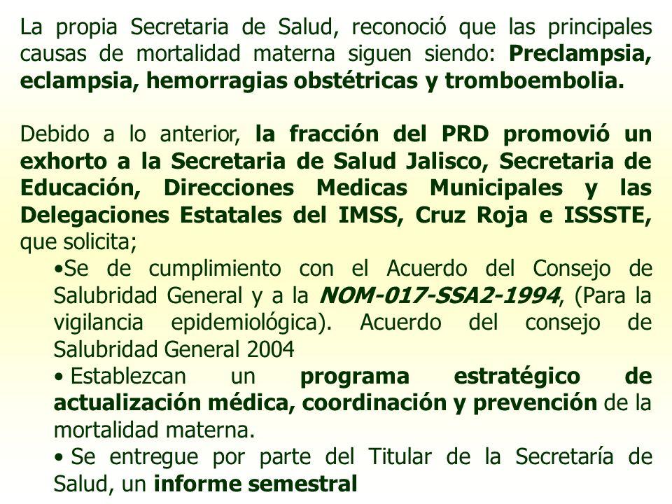 La propia Secretaria de Salud, reconoció que las principales causas de mortalidad materna siguen siendo: Preclampsia, eclampsia, hemorragias obstétricas y tromboembolia.