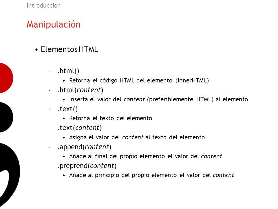 Manipulación Elementos HTML .html() .html(content) .text()