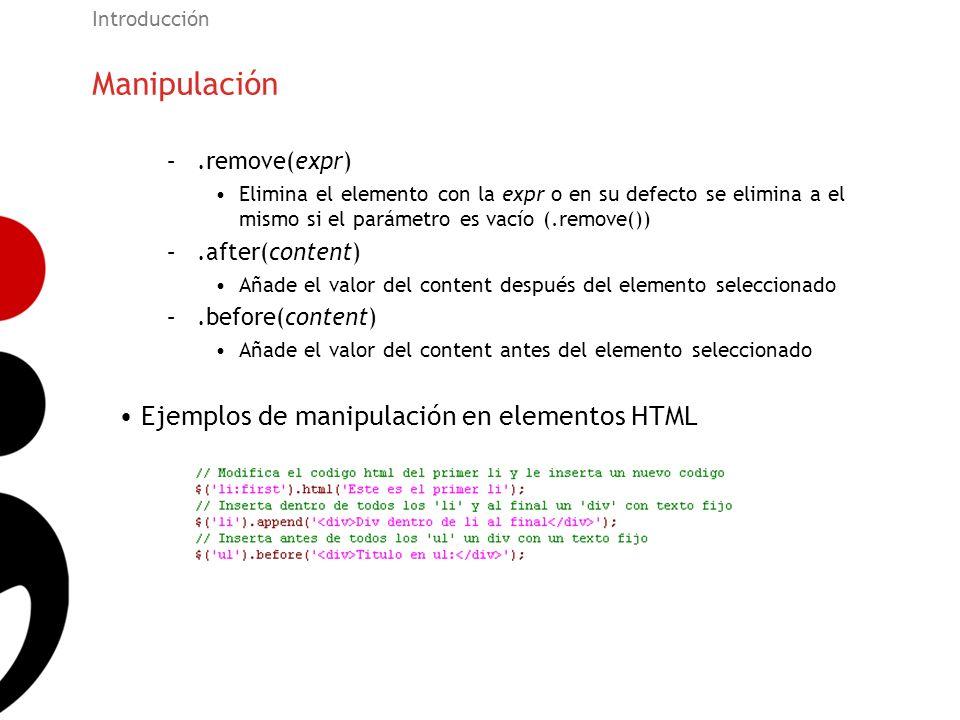 Manipulación Ejemplos de manipulación en elementos HTML .remove(expr)