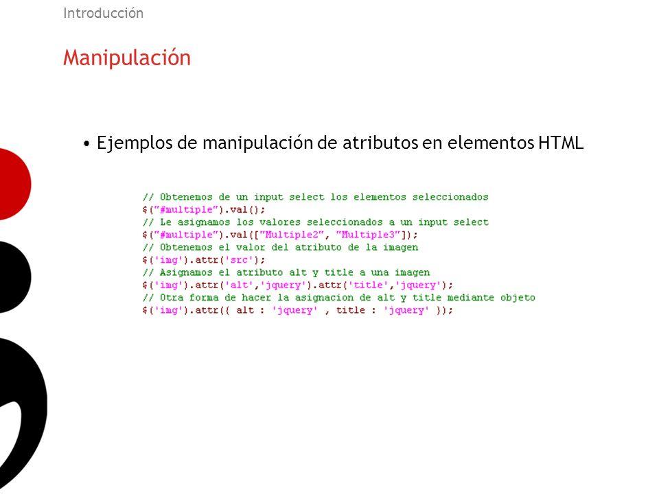 Manipulación Ejemplos de manipulación de atributos en elementos HTML