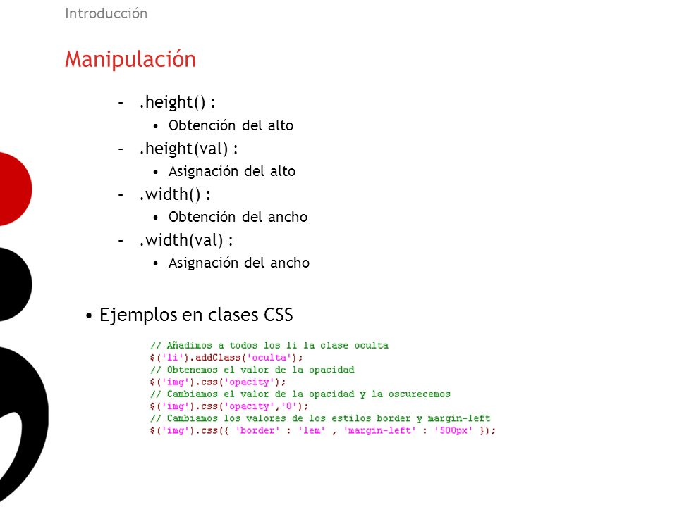 Manipulación Ejemplos en clases CSS .height() : .height(val) :