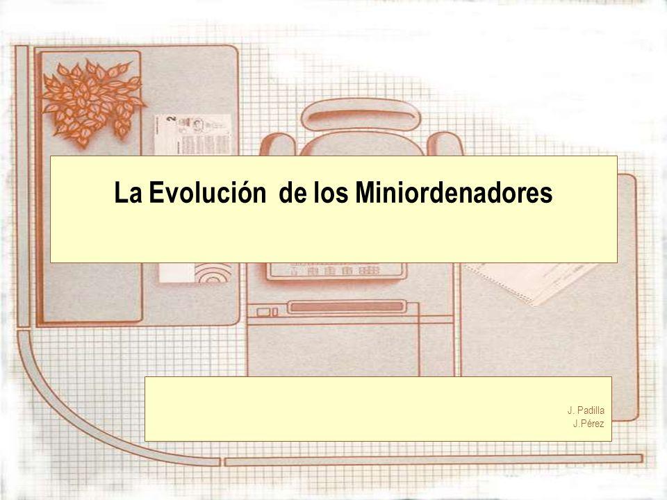 La Evolución de los Miniordenadores