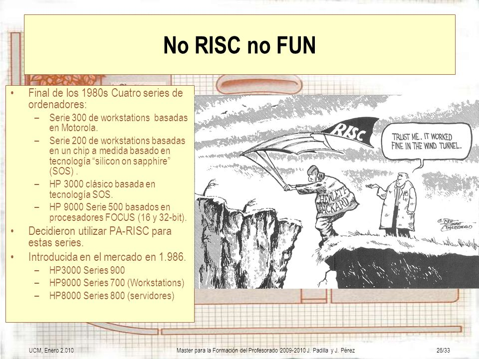 No RISC no FUN Final de los 1980s Cuatro series de ordenadores: