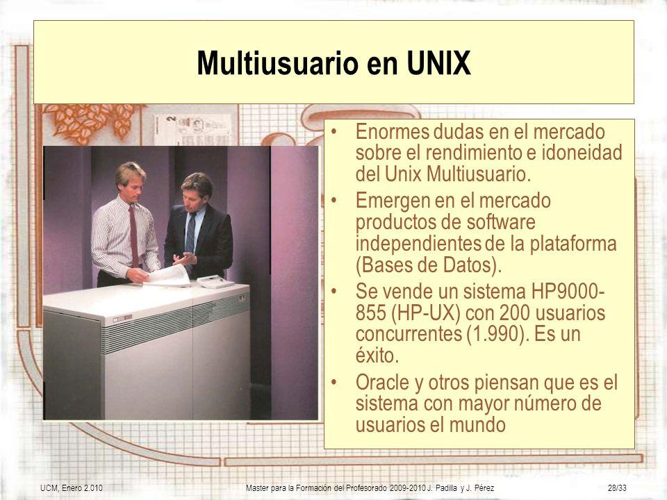 Multiusuario en UNIX Enormes dudas en el mercado sobre el rendimiento e idoneidad del Unix Multiusuario.