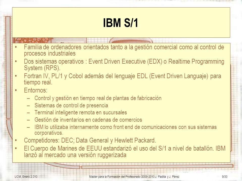 IBM S/1 Familia de ordenadores orientados tanto a la gestión comercial como al control de procesos industriales.