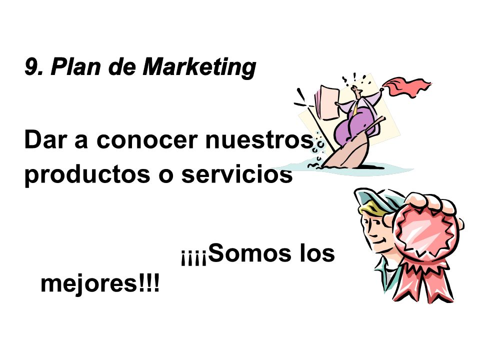 Dar a conocer nuestros productos o servicios 9. Plan de Marketing