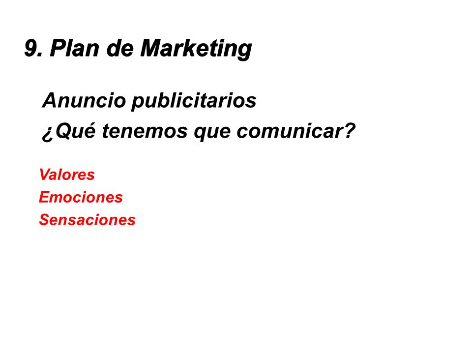 9. Plan de Marketing Anuncio publicitarios ¿Qué tenemos que comunicar