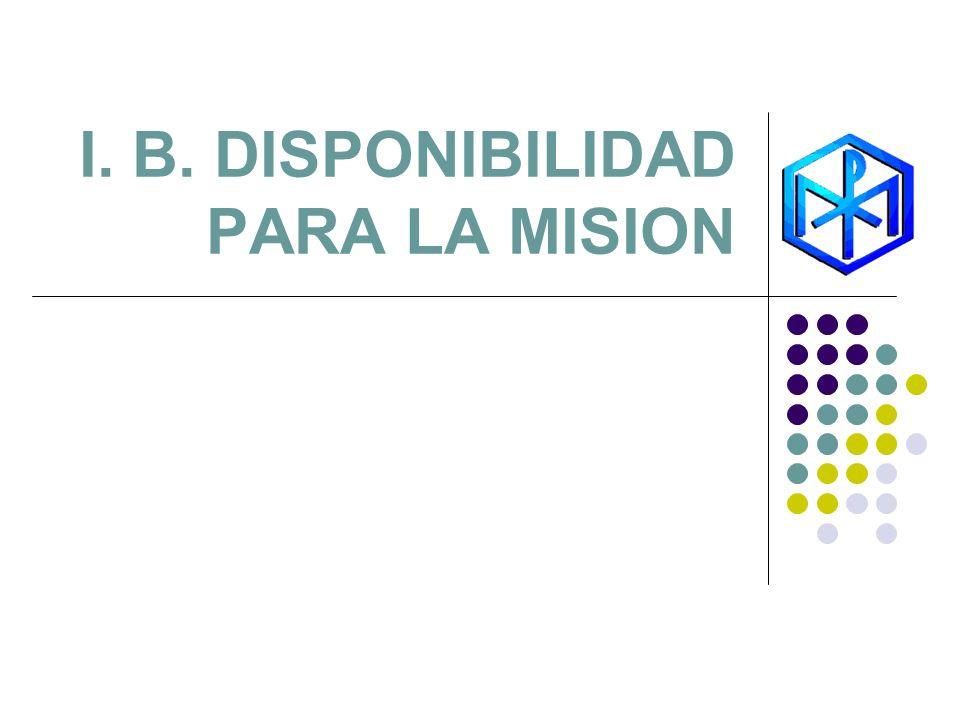 I. B. DISPONIBILIDAD PARA LA MISION