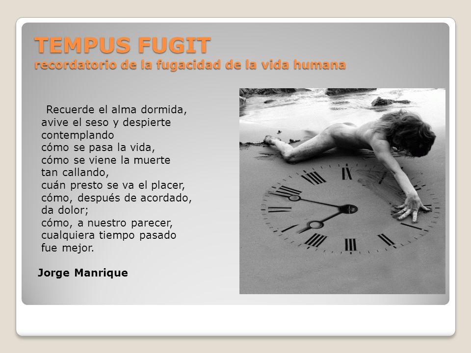 TEMPUS FUGIT recordatorio de la fugacidad de la vida humana