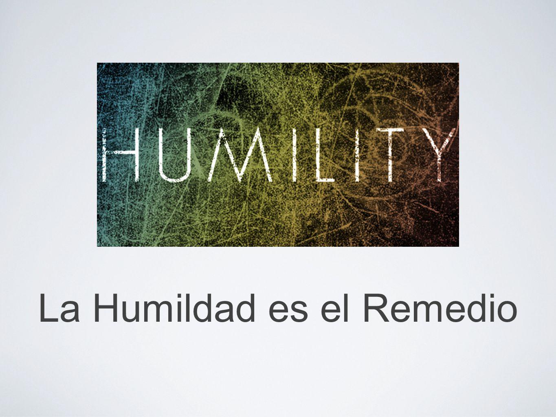 La Humildad es el Remedio