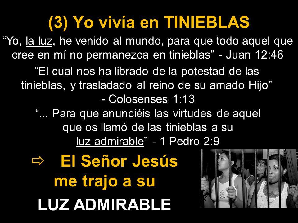 (3) Yo vivía en TINIEBLAS