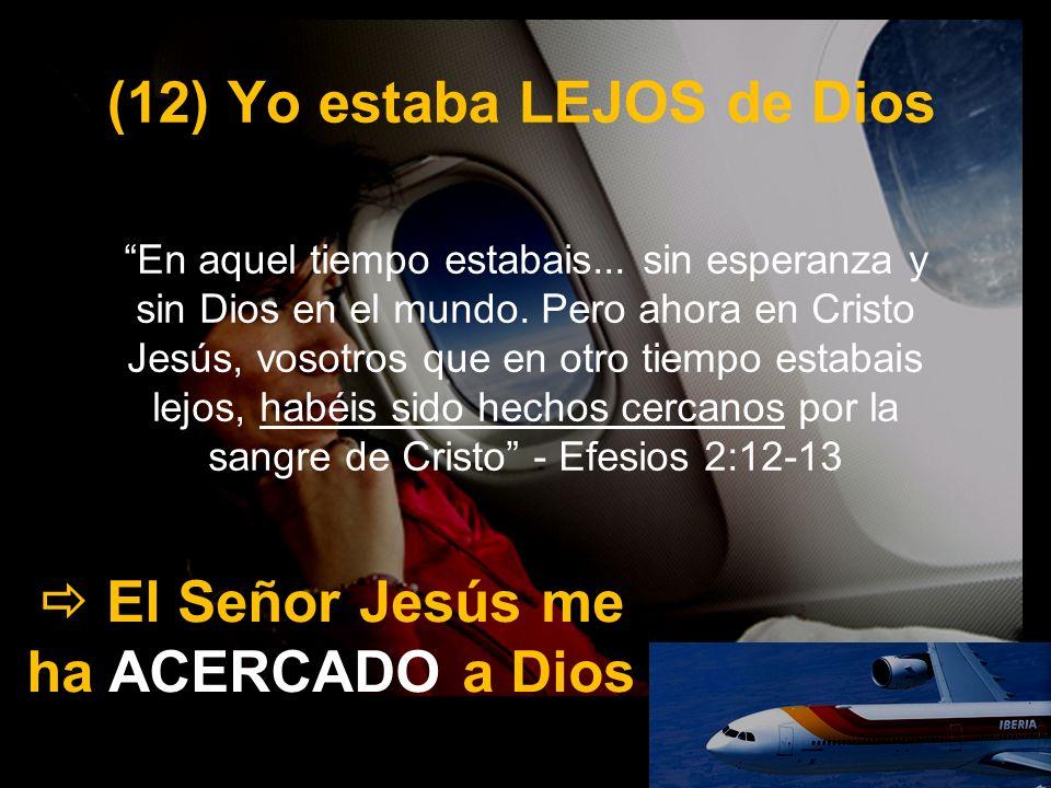 (12) Yo estaba LEJOS de Dios