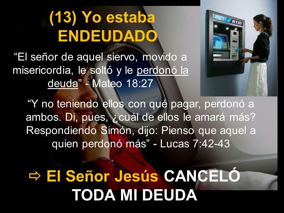  El Señor Jesús CANCELÓ TODA MI DEUDA