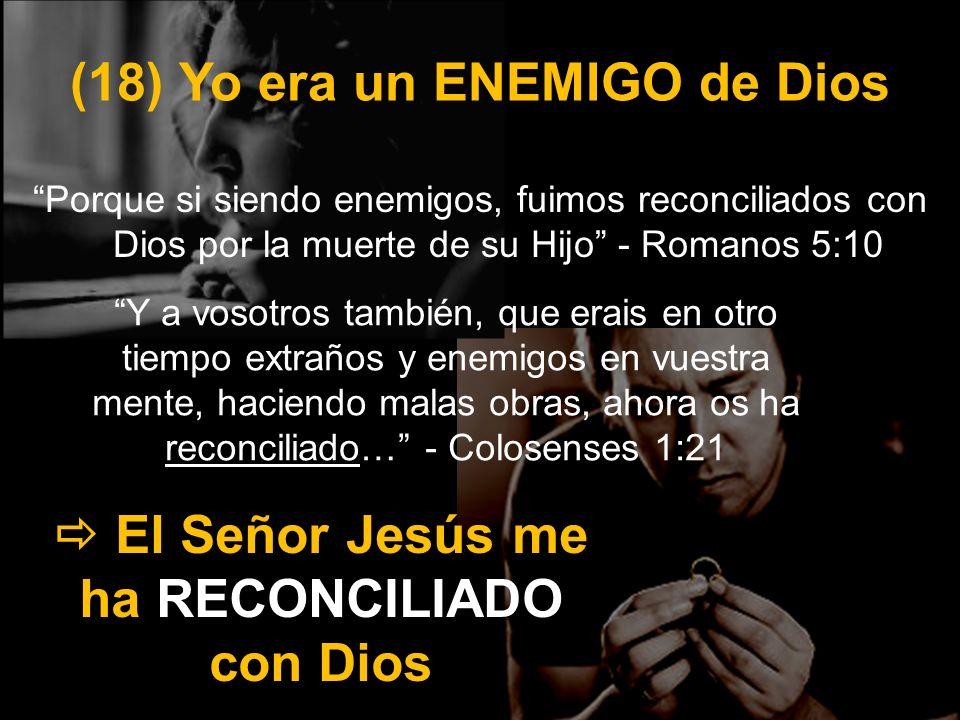 (18) Yo era un ENEMIGO de Dios