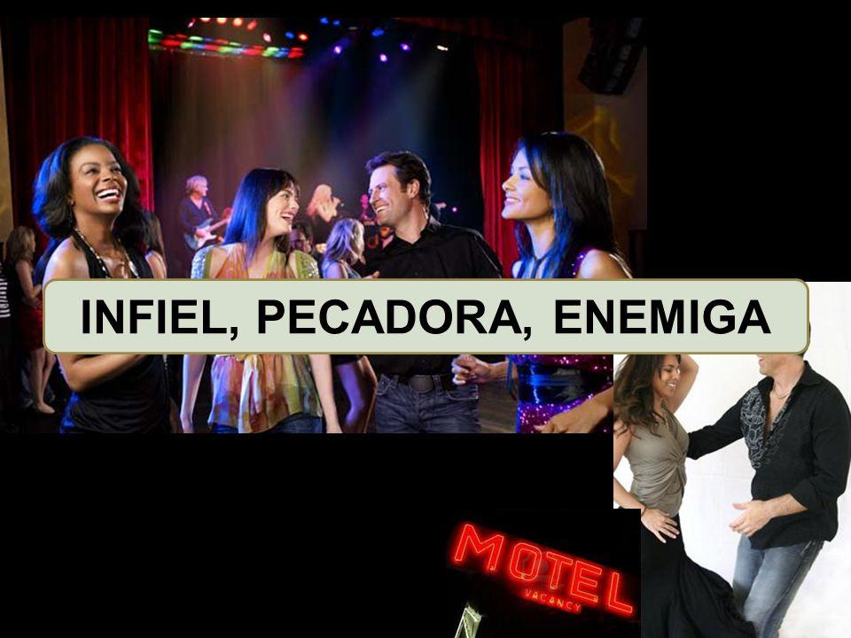 INFIEL, PECADORA, ENEMIGA