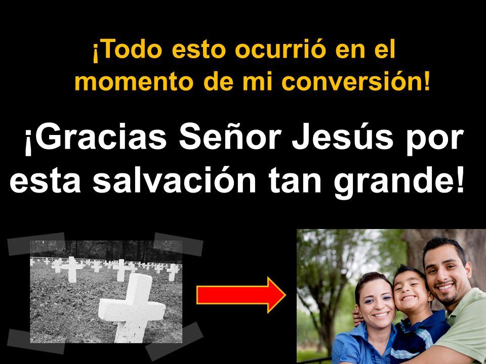 ¡Gracias Señor Jesús por esta salvación tan grande!