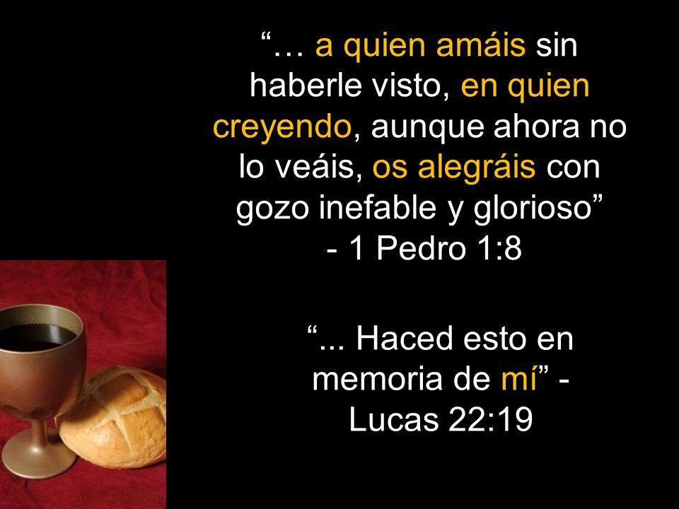 ... Haced esto en memoria de mí - Lucas 22:19