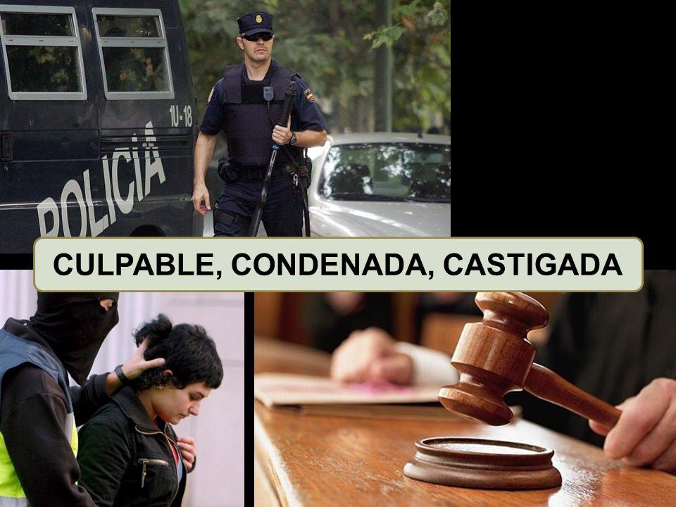 CULPABLE, CONDENADA, CASTIGADA
