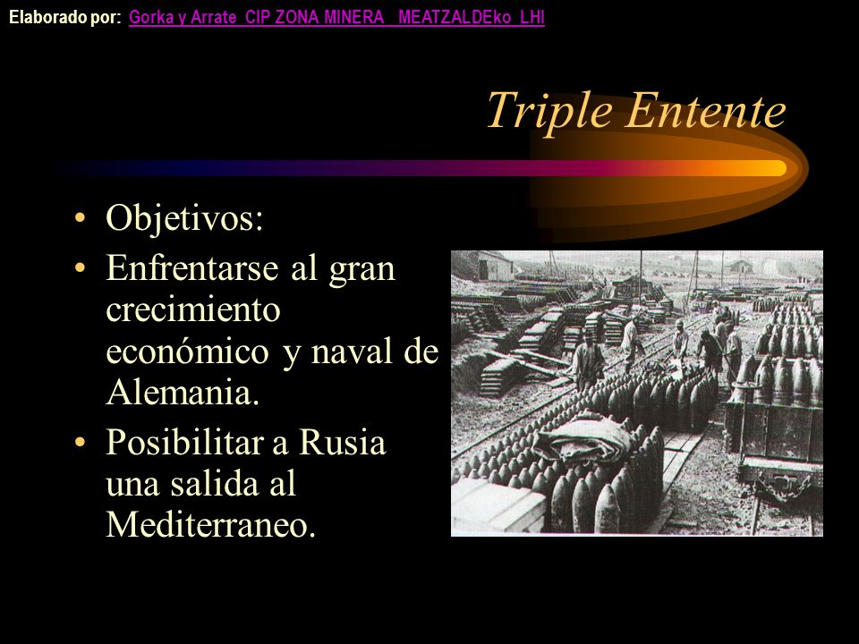 Triple Entente Objetivos: