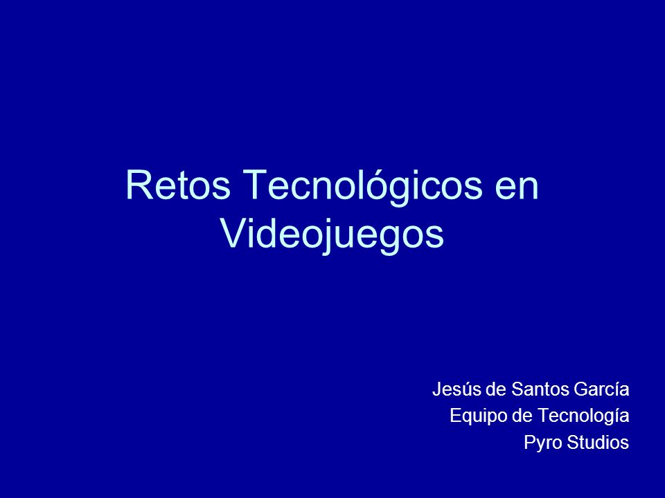 Retos Tecnológicos en Videojuegos