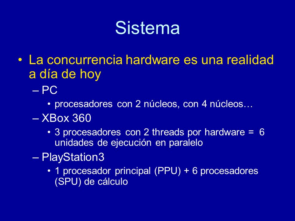 Sistema La concurrencia hardware es una realidad a día de hoy PC