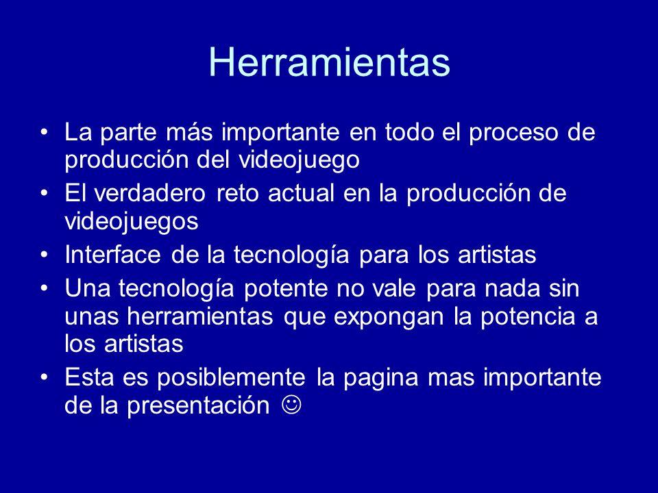 HerramientasLa parte más importante en todo el proceso de producción del videojuego. El verdadero reto actual en la producción de videojuegos.