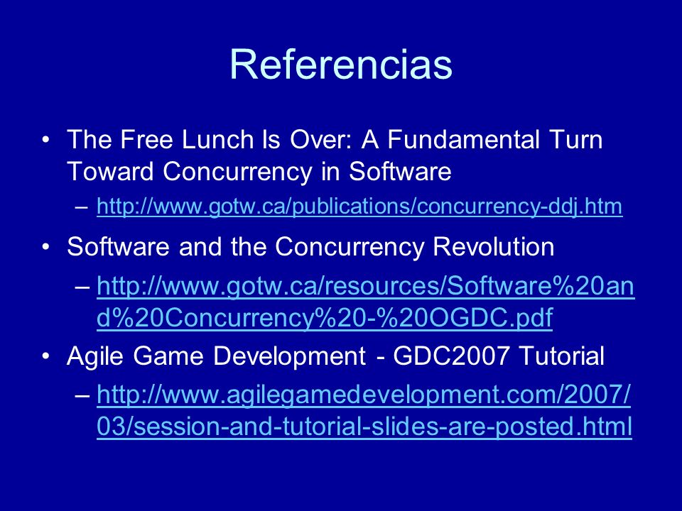 Referencias The Free Lunch Is Over: A Fundamental Turn Toward Concurrency in Software. http://www.gotw.ca/publications/concurrency-ddj.htm.