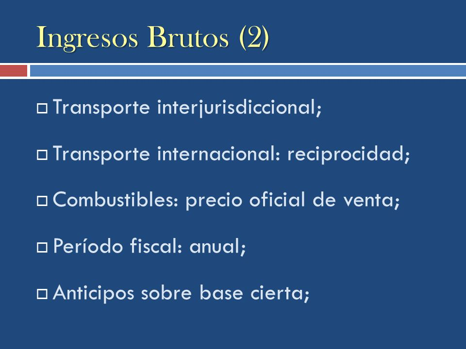 Ingresos Brutos (2) Transporte interjurisdiccional;